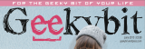 Geekybit… Magazine… is… FINALLY… finished…