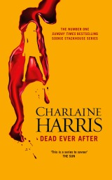 Review: Dead Ever After by Charlaine Harris (Sookie Stackhouse / True Blood Book 13)